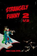Strangely Funny 2 1 2