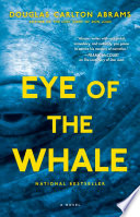 Eye Of The Whale : bestselling author douglas carlton abrams's riveting ecological...