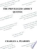The Privileged Addict Quotes