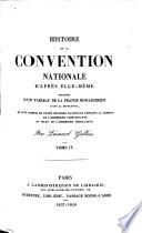 Histoire de la Convention Nationale d'après elle-même; précédée d'un tableau de la France Monarchique avant la Révolution, etc