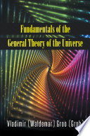 Fundamentals Of The General Theory Of The Universe