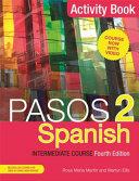 Pasos 2  Fourth Edition  Spanish Intermediate Course