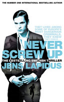 Never Screw Up: The Stockholm Noir Trilogy 2 Part Of His Stockholm Noir Trilogy