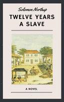 Solomon Northup: Twelve Years a Slave (English Edition)