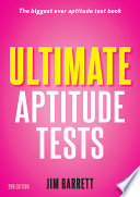 Ultimate aptitude tests [electronic resource] : assess and develop your potential with numerical, verbal and abstract tests / Jim Barrett.