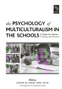 The Psychology of Multiculturalism in the Schools