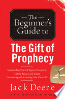 The Beginner s Guide to the Gift of Prophecy