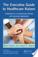 The Executive Guide to Healthcare Kaizen