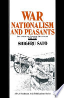 War Nationalism And Peasants Java Under The Japanese Occupation 1942 45