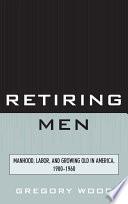 Retiring Men