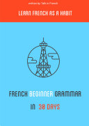Beginner s French Grammar in 30 days
