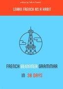 Beginner's French Grammar in 30 days
