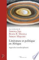 Littérature et politique en Afrique : approche transdisciplinaire