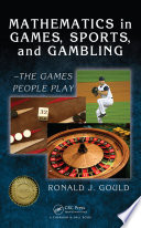Mathematics in Games  Sports  and Gambling