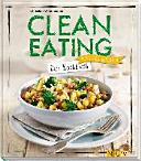Clean Eating   Das Kochbuch