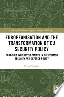 Europeanisation and the Transformation of EU Security Policy
