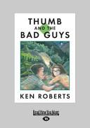 Thumb and the Bad Guys  Large Print 16pt