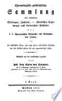Chronologisch-geschichtliche Sammlung aller bestehenden Stiftungen, Institute, öffentlicher Erziehungs- und Unterrichts-Anstalten der k.k. österreichischen Monarchie mit Ausnahme von Italien