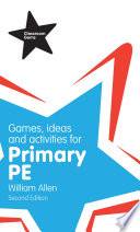 Games  Ideas and Activities for the Primary PE