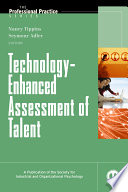 Technology Enhanced Assessment of Talent