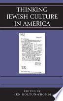 Thinking Jewish Culture In America