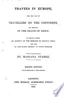 Travels In Europe For The Use Of Travellers On The Continent And Likewise In The Island Of Sicily To Which Is Added An Account Of The Remains Of Ancient Italy Eighth Edition Enlarged