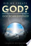 Did We Create God? : a market place hence anyone...