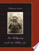 Als Wolfgang noch der Wolli war