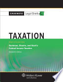 Casenote Legal Briefs for Federal Income Taxation  Keyed to Bankman  Shaviro  and Stark