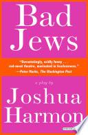 Bad Jews  A Play