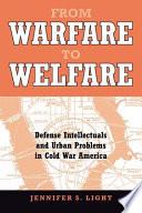 From Warfare to Welfare
