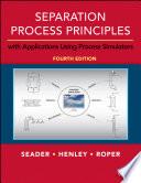 Separation Process Principles with Applications Using Process Simulators  4th Edition