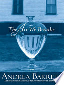 The Air We Breathe  A Novel