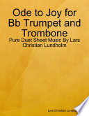 Ode to Joy for Bb Trumpet and Trombone - Pure Duet Sheet Music By Lars Christian Lundholm