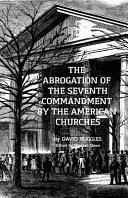 The Abrogation of the Seventh Commandment by the American Churches Nancy Ruggles In 1810 His Parents Were Both