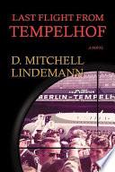 Last Flight from Tempelhof Book PDF