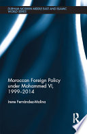 Moroccan Foreign Policy Under Mohammed VI, 1999-2014