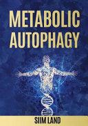 Metabolic Autophagy