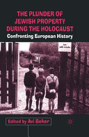 The Plunder of Jewish Property during the Holocaust