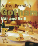 Alfred Portale s Gotham Bar and Grill Cookbook