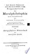 Propaedeutick der Moralphilosophie nach Grundsätzen der reinen Vernunft