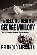 The Second Death Of George Mallory : another legend: george mallory's tragic final ascent...