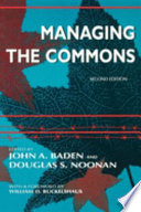 Managing The Commons : look at the question of how...
