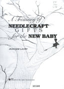 A Treasury of Needlecraft Gifts for the New Baby
