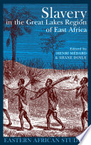 Slavery in the Great Lakes Region of East Africa Is A Collection Of Ten Studies By The