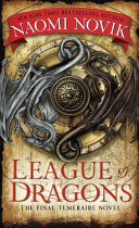 League Of Dragons : naomi novik has created a fantasy series like...