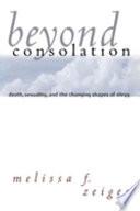 Beyond Consolation : eurydice, melissa f. zeiger examines modern...