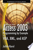 Access 2003 Programming By Example With Vba Xml And Asp book