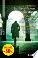 Un mystérieux étranger - A la place d'une autre - Le miroir du passé