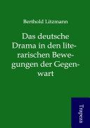 Das Deutsche Drama in Den Literarischen Bewegungen Der Gegenwart
